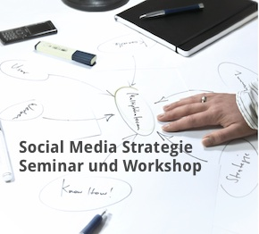 Social Media Strategie Seminar und Social Media Strategie Workshop